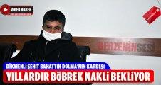 Şehit Bahattin Dolma'nın Kardeşi Yıllardır Böbrek Nakli Bekliyor