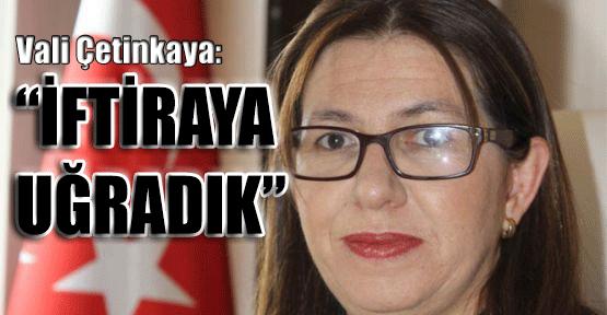 Vali Çetinkaya'dan Flaş Açıklama