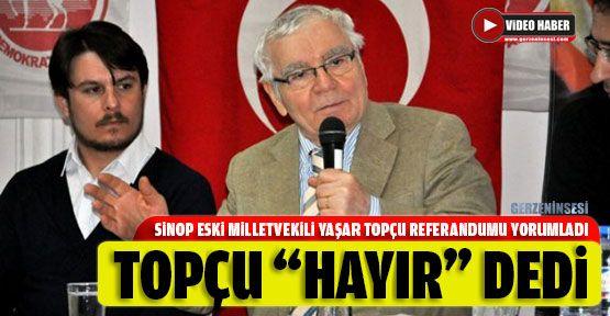 """Yaşar Topçu """"Hayır"""" Dedi!"""