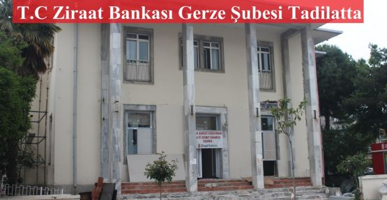 Ziraat Bankası Gerze Şubesi Yenileniyor